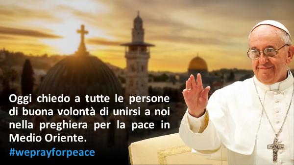 Oggi chiedo a tutte le persone di buona volontà di unirsi a noi nella preghiera per la pace in Medio Oriente. #weprayforpeace