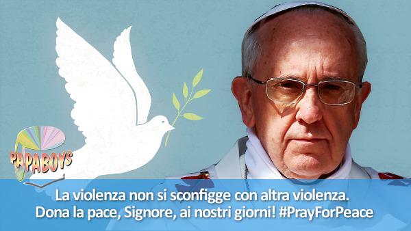 La violenza non si sconfigge con altra violenza. Dona la pace, Signore, ai nostri giorni! #PrayForPeace