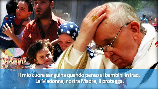 Il mio cuore sanguina quando penso ai bambini in Iraq. La Madonna, nostra Madre, li protegga.