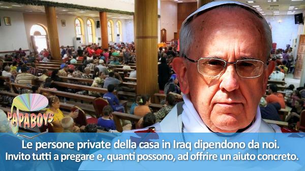 Le persone private della casa in Iraq dipendono da noi. Invito tutti a pregare e, quanti possono, ad offrire un aiuto concreto.