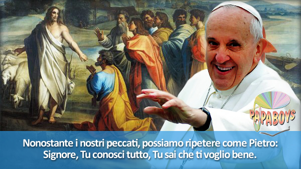 Nonostante i nostri peccati, possiamo ripetere come Pietro: Signore, Tu conosci tutto, Tu sai che ti voglio bene.