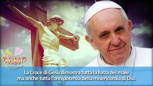 La Croce di Gesù dimostra tutta la forza del male ma anche tutta l'onnipotenza della misericordia di Dio.