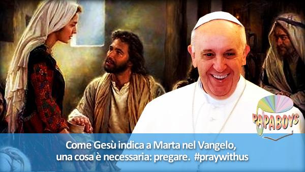 Come Gesù indica a Marta nel Vangelo, una cosa è necessaria: pregare. #praywithus