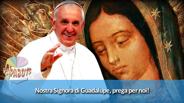 Nostra Signora di Guadalupe, prega per noi!