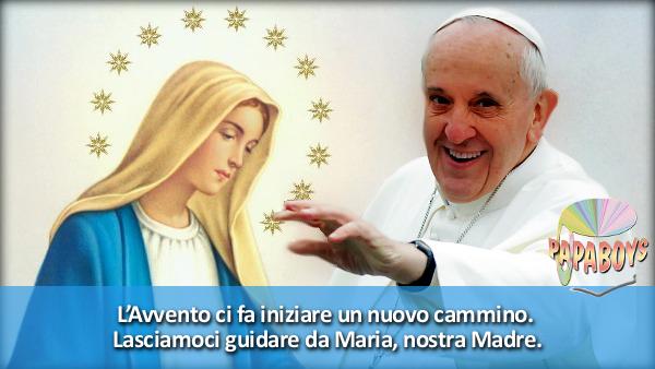 L'Avvento ci fa iniziare un nuovo cammino. Lasciamoci guidare da Maria, nostra Madre.