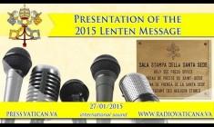 Presentazione del Messaggio di Papa Francesco Quaresima 2015 Martedì 27 gennaio LIVE TV H.11.30