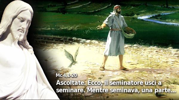 #Vangelo: Ascoltate. Ecco, il seminatore uscì a seminare