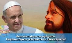 Tweet di Papa Francesco @pontifex_it: Gesù intercede per noi, ogni giorno.