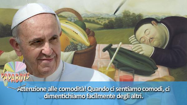 Tweet di Papa Francesco @pontifex_it: Quando ci sentiamo comodi, ci dimentichiamo facilmente degli altri.