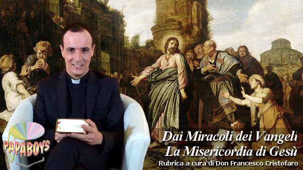 Dai Miracoli dei Vangeli la Misericordia di Gesù. La donna Cananea