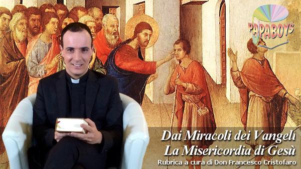Dai Miracoli dei Vangeli la Misericordia di Gesù. Guarigione di due ciechi.