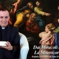 Dai Miracoli dei Vangeli la Misericordia di Gesù. Guarigione del Figlio epilettico