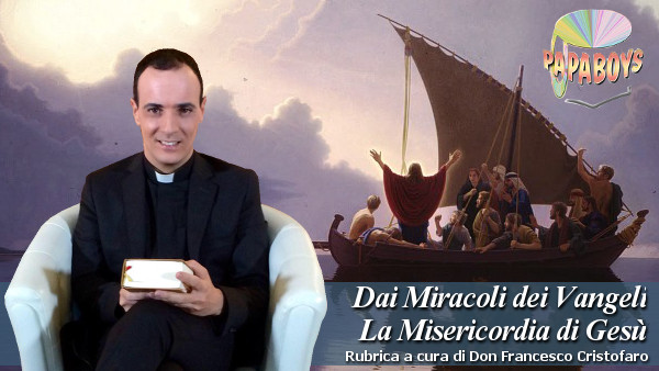 Dai Miracoli dei Vangeli la Misericordia di Gesù. Minacciò i venti e il mare e ci fu grande bonaccia