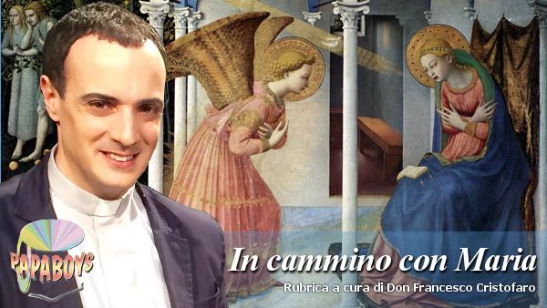 In cammino con Maria. Il Signore è con te (11 maggio)