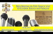 Presentazione del viaggio di Papa Francesco in Ecuador, Bolivia e Paraguay REPLAY TV