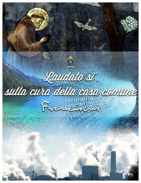Laudato si', ecco l'Enciclica !