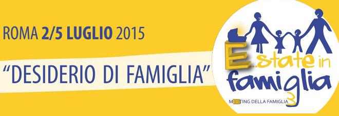 L'Associazione Nazionale Papaboys al Meeting delle Famiglie, Roma 2-5 luglio 2015