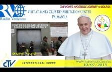 Su PAPABOYS potrai seguire la diretta TV della visita di Papa Francesco al carcere di Palmasola: Visita al Centro di Rieducazione Santa Cruz LIVE WEB-TV venerdì 10 luglio 2015 ore 15:15