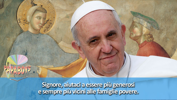 Tweet di Papa Francesco: Signore, aiutaci a essere più generosi e sempre più vicini alle famiglie povere.