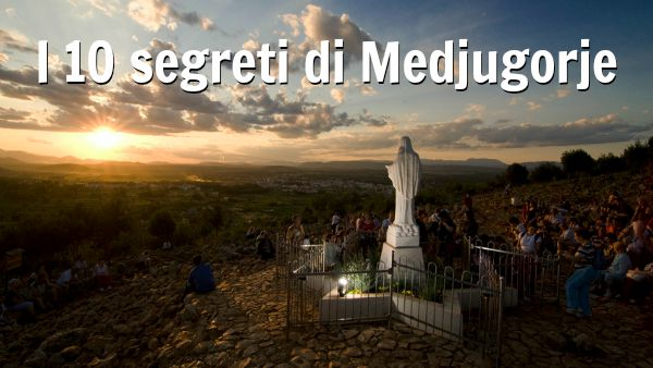 I dieci segreti di Medjugorje