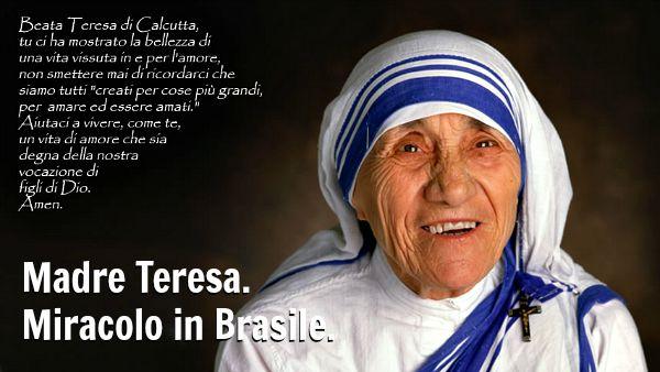 Madre Teresa, miracolo in Brasile