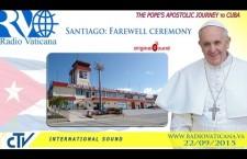 Papa Francesco a Cuba: Cerimonia Aeroporto di Santiago – Martedì 22 settembre h.18:15 REPLAY TV