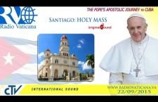 Papa Francesco a Cuba: Santa Messa da Santiago – Martedì 22 settembre h.13:50 REPLAY WEB-TV