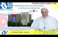 Papa Francesco a Cuba: Santa Messa e Angelus in Plaza de la Revoluciòn a La Habana Domenica 20 settembre h.15:00  REPLAY TV