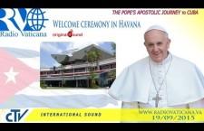 Cerimonia di benvenuto nell'Aeroporto Internazionale a La Habana Sabato 19 settembre h.22:05 REPLAY WEB-TV