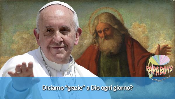 Tweet di Papa Francesco: Diciamo ''grazie'' a Dio ogni giorno?