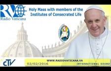 Santa Messa di Papa Francesco per la Vita Consacrata Martedì 2 febbraio REPLAY TV