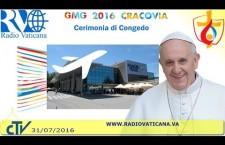 Papa Francesco in Polonia. Cerimonia di congedo Domenica 31 Luglio 2016 REPLAY TV