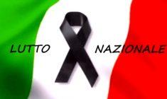 Anche oggi l'Italia piange i fratelli e le sorelle del cuore. Lutto nazionale
