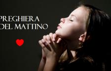 Preghiera del mattino per vivere la giornata sotto la protezione di Gesù, di Maria e di tutto il Paradiso!
