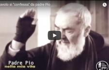 Il diavolo andò a 'confessarsi' da Padre Pio. Ecco i dettagli del racconto ed un video