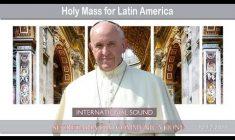 S. Messa di Papa Francesco per l'America Latina – Martedì 12 dicembre REPLAY TV