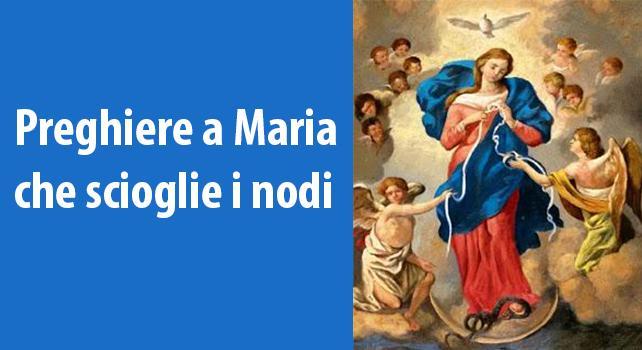 preghiere-alla-madonna-scioglie-i-nodi
