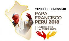 La giornata di Papa Francesco in Perù – 19 gennaio 2018 – e gli appuntamenti in diretta video