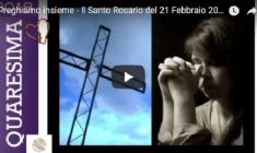 Preghiera del Santo Rosario 21 Febbraio 2018 – REPLAY TV