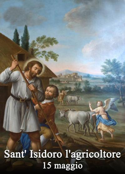 Il Santo di oggi 15 Maggio 2019 Sant'Isidoro, Laico