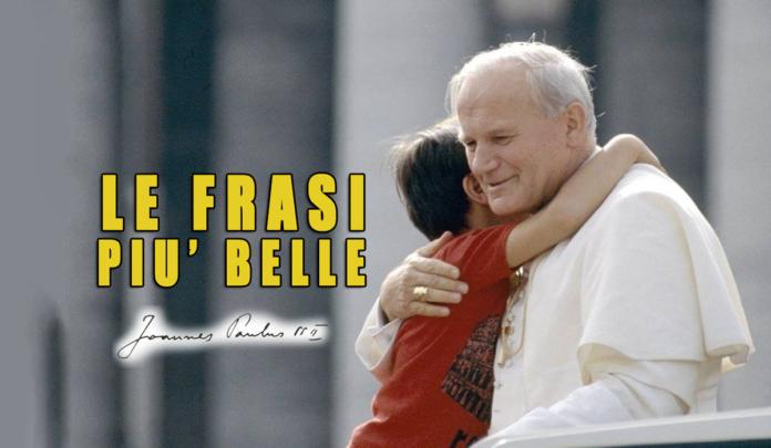 Frasi Amore Matrimonio Unione Giovanni Paolo Ii.Giovanni Paolo Ii Speranza Sempre Presente Sabato 29 Febbraio