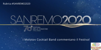 Sanremo 2020 la rubrica con i commenti dei Molotov Cocktail. Pronostici per la prima serata