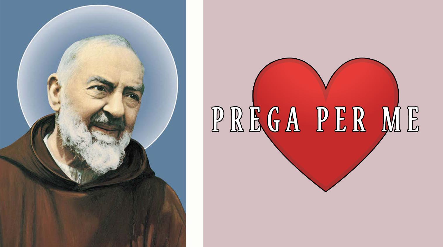 Padre Pio prega per noi!