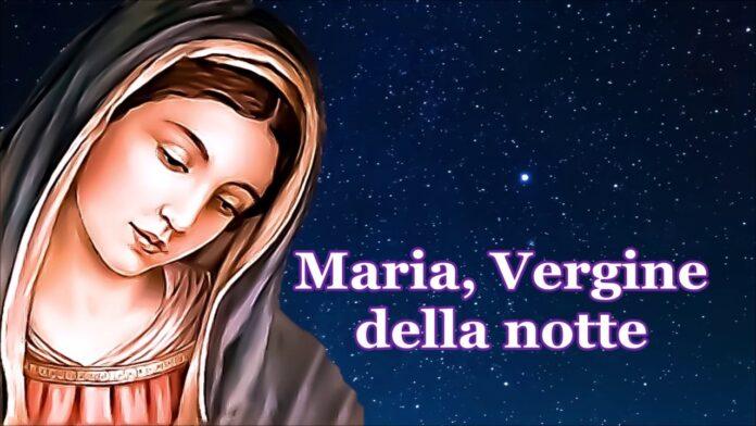 Ave Maria, Vergine della Notte