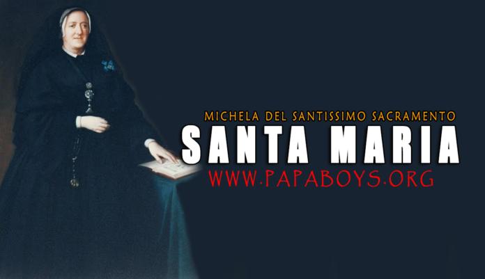 Santa Maria Michela del Santissimo Sacramento, 24 Agosto