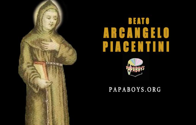 Beato Arcangelo Piacentini, 10 Agosto