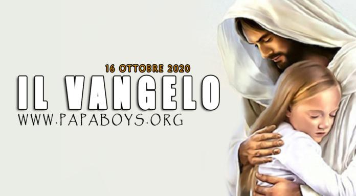 Vangelo di oggi,16 Ottobre 2020