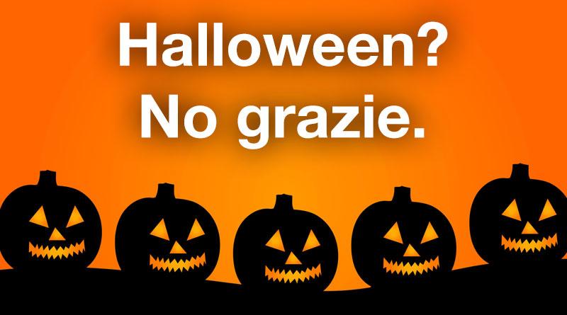 Halloween? No, grazie