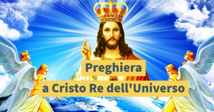 Preghiera potente a Cristo Re dell'Universo
