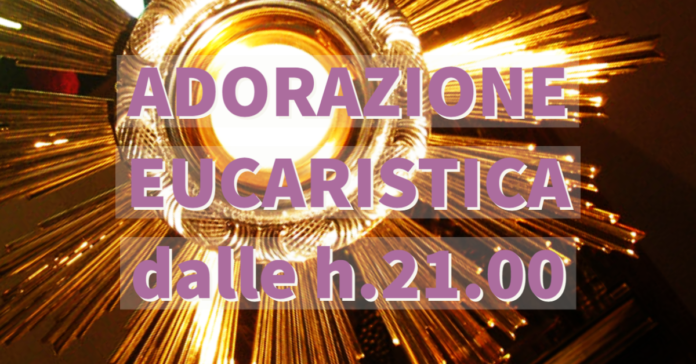 Adorazione Eucaristica, venerdì 20 novembre 2020